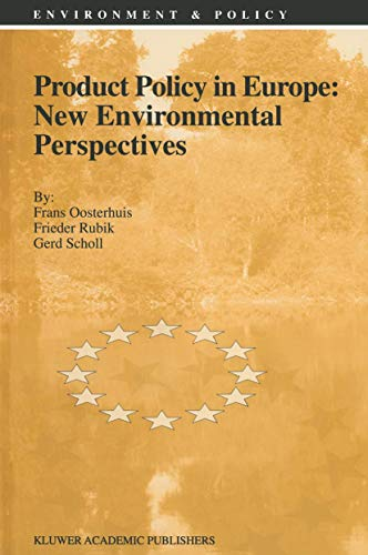 9780792340782: Product Policy in Europe: New Environmental Perspectives (Environment & Policy)