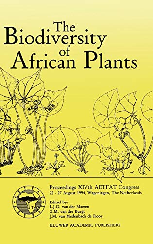 9780792340959: The Biodiversity of African Plants: Proceedings XIVth AETFAT Congress 22-27 August 1994, Wageningen, The Netherlands: Proceedings, 14th AETFAT Congress, 22-27 August 1994, Wageningen, The Netherlands