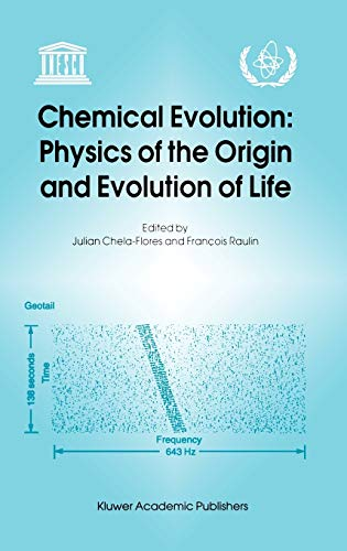 Chemical Evolution. Physics and the Origin and Evolution of Life. Trieste Conference on Chemical ...
