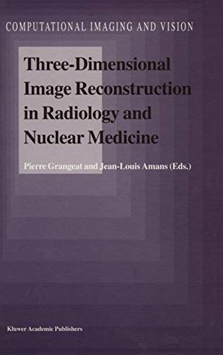 9780792341291: Three-Dimensional Image Reconstruction in Radiology and Nuclear Medicine (Computational Imaging and Vision)