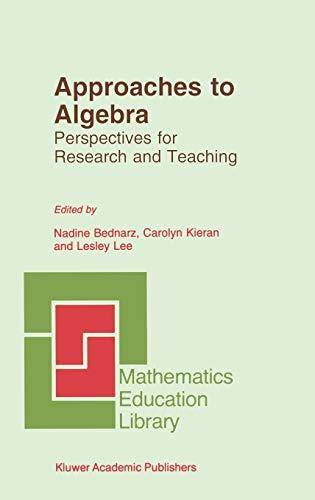9780792341451: Approaches to Algebra: Perspectives for Research and Teaching (Mathematics Education Library)