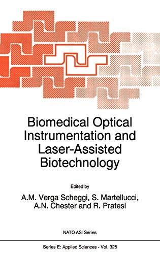 Biomedical Optical Instrumentation and Laser-Assisted Biotechnology: Arthur N. Chester