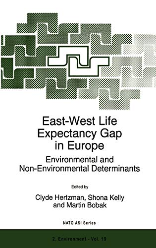 East-West Life Expectancy Gap in Europe: Environmental and Non-Environmental Determinants - ...