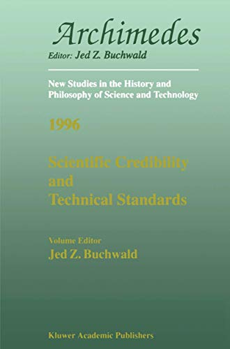 Scientific Credibility and Technical Standards in 19th and Early 20th Century Germany and Britain.:...