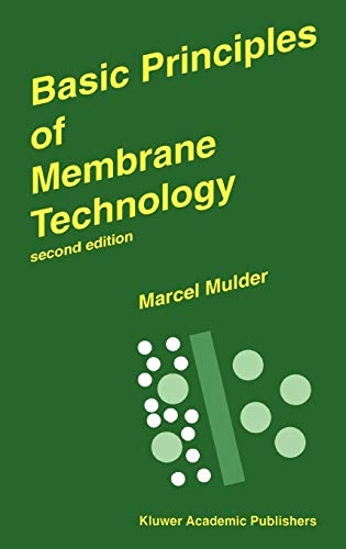 9780792342472: Basic Principles of Membrane Technology