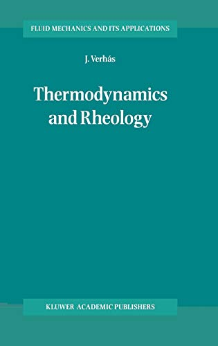 9780792342519: Thermodynamics and Rheology