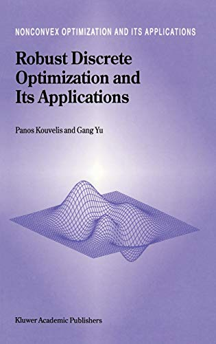 9780792342915: Robust Discrete Optimization and Its Applications (Nonconvex Optimization and Its Applications)