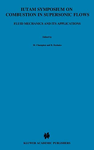 9780792343134: IUTAM Symposium on Combustion in Supersonic Flows: Proceedings of the IUTAM Symposium held in Poitiers, France, 2–6 October 1995 (Fluid Mechanics and Its Applications)