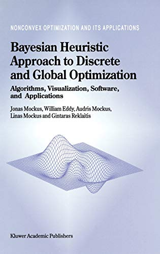 9780792343271: Bayesian Heuristic Approach to Discrete and Global Optimization: Algorithms, Visualization, Software, and Applications (Nonconvex Optimization and Its Applications)