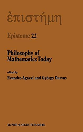 Philosophy of Mathematics Today: Agazzi / Darvas