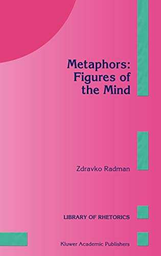 9780792343561: Metaphors: Figures of the Mind
