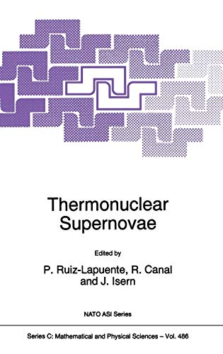 9780792343592: Thermonuclear Supernovae: Proceedings of the NATO Advanced Study Institute, Parador D'Aiguablava (Begur, Gerona) Spain, June 20-30, 1995 (Nato Science Series C:)