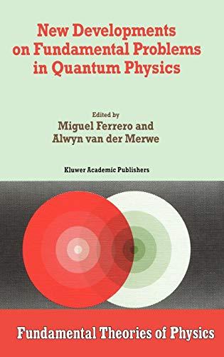 New Developments on Fundamental Problems in Quantum Physics (Fundamental Theories of Physics)