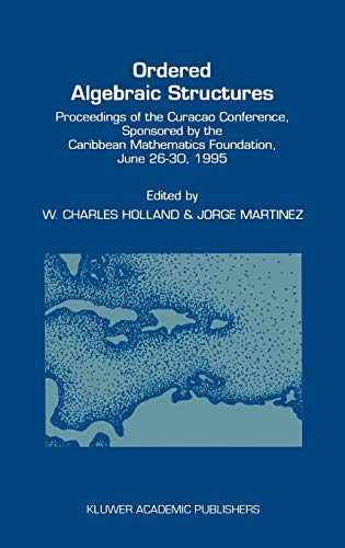 Ordered Algebraic Structures: Proceedings of the Curaçao: Holland, W.C.
