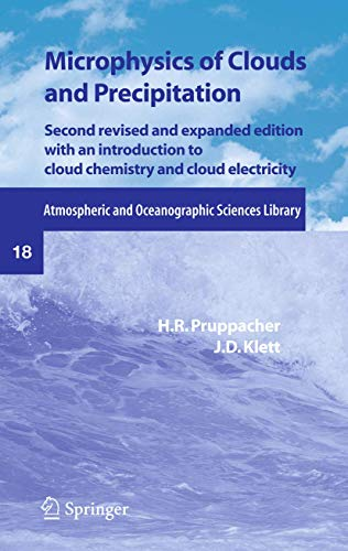 Microphysics of Clouds and Precipitation (Atmospheric and: H.R. Pruppacher; J.D.
