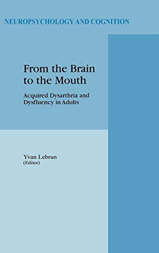 9780792344278: From the Brain to the Mouth: Acquired Dysarthria and Dysfluency in Adults (Neuropsychology and Cognition)