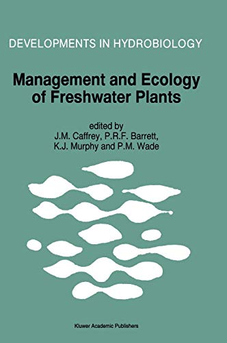 9780792344339: Management and Ecology of Freshwater Plants: Proceedings of the 9th International Symposium on Aquatic Weeds, European Weed Research Society