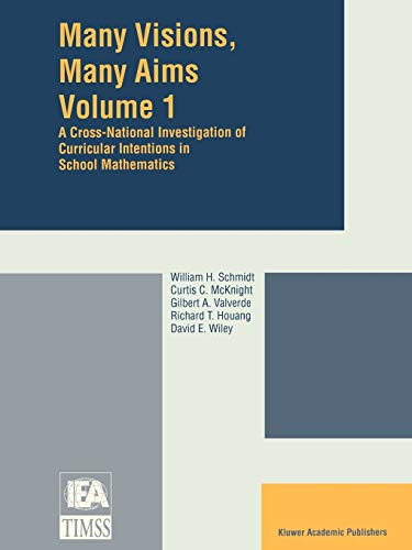 Many Visions, Many Aims: A Cross-National Investigation of Curricular Intentions in School ...
