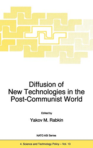 9780792344568: Diffusion of New Technologies in the Post-Communist World: Proceedings of the NATO Advanced Research Workshop on Marketing of High-Tech Know How St ... 1994 (Nato Science Partnership Subseries: 4)