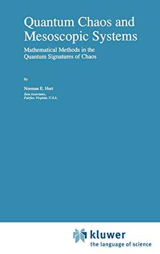 9780792344599: Quantum Chaos and Mesoscopic Systems: Mathematical Methods in the Quantum Signatures of Chaos (Mathematics and Its Applications)