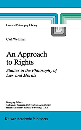 9780792344674: An Approach to Rights: Studies in the Philosophy of Law and Morals (Law and Philosophy Library)