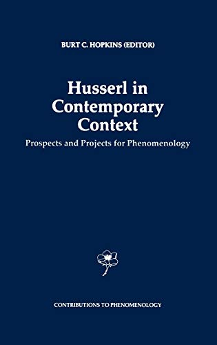 9780792344698: Husserl in Contemporary Context: Prospects and Projects for Phenomenology (Contributions To Phenomenology)