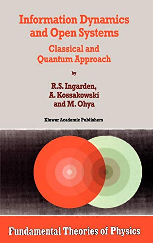 Information Dynamics and Open Systems: Classical and Quantum Approach (Hardback): Roman S. Ingarden...