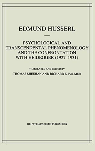 Psychological and transcendental phenomenology and the confrontation with Heidegger (1927 - 1931). ...