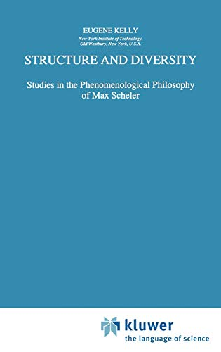 9780792344926: Structure and Diversity: Studies in the Phenomenological Philosophy of Max Scheler (Phaenomenologica)