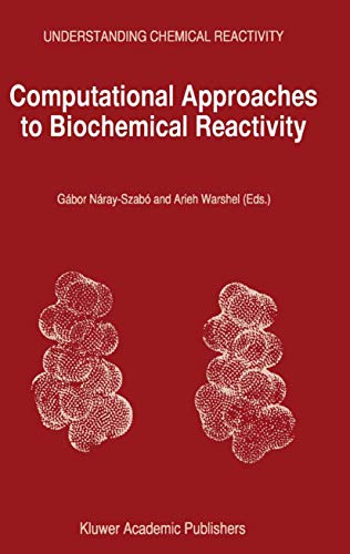9780792345121: Computational Approaches to Biochemical Reactivity (Understanding Chemical Reactivity)
