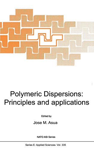 Polymeric Dispersions: Principles and Applications (Hardback)