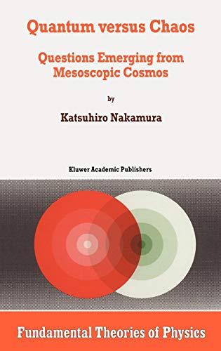 Quantum versus Chaos: Questions Emerging from Mesoscopic: Nakamura, K.
