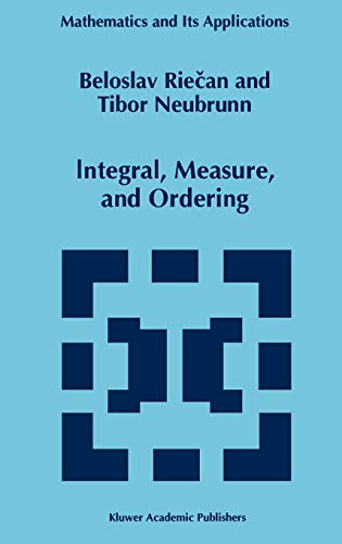9780792345664: Integral, Measure, and Ordering (Mathematics and Its Applications)