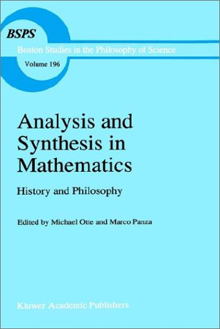 9780792345701: Analysis and Synthesis in Mathematics: History and Philosophy (Boston Studies in the Philosophy of Science)