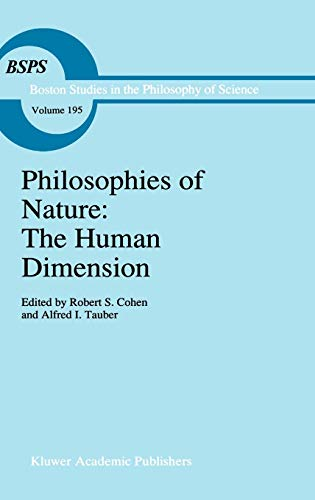 Philosophies of Nature: The Human Dimension: Robert S. Cohen, Alfred I. Tauber