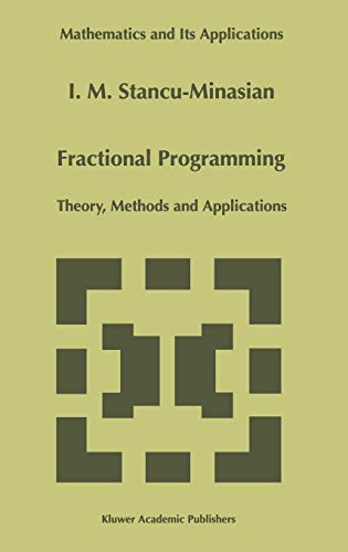 9780792345800: Fractional Programming: Theory, Methods and Applications (Mathematics and Its Applications)