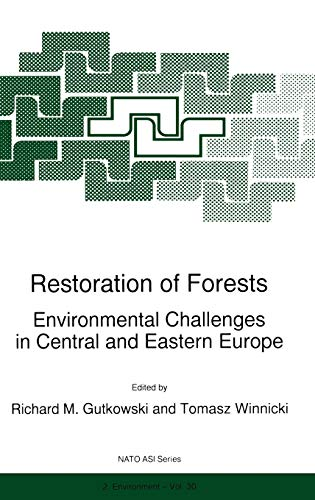 Restoration of Forests: Environmental Challenges in Central and Eastern Europe (Nato Science ...