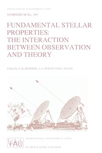 9780792346524: Fundamental Stellar Properties: The Interaction Between Observation and Theory: Proceedings of the 189th Symposium of the International Astronomical (International Astronomical Union Symposia)
