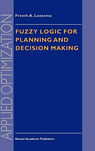 9780792346814: Fuzzy Logic for Planning and Decision Making (Applied Optimization)