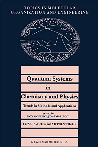 9780792346999: Quantum Systems in Chemistry and Physics. Trends in Methods and Applications (Topics in Molecular Organization and Engineering)