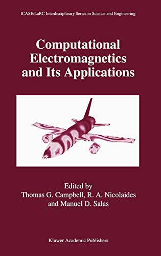 9780792347330: Computational Electromagnetics and Its Applications (ICASE LaRC Interdisciplinary Series in Science and Engineering)