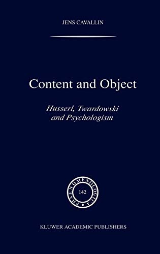 Content and Object: Husserl, Twardowski and Psychologism (Hardback): Jens Cavallin