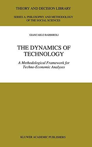 The Dynamics of Technology: A Methodological Framework for Techno-Economic Analyses (Hardback): ...