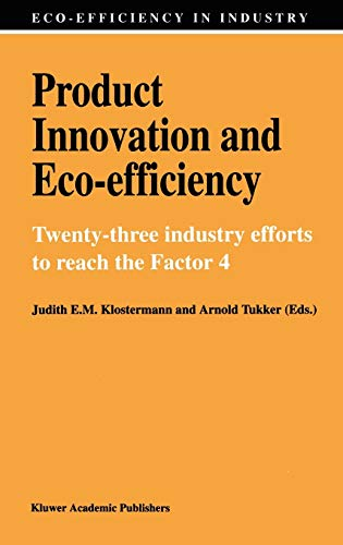 Product Innovation and Eco-Efficiency: Twenty-Three Industry Efforts to Reach the Factor 4 (...
