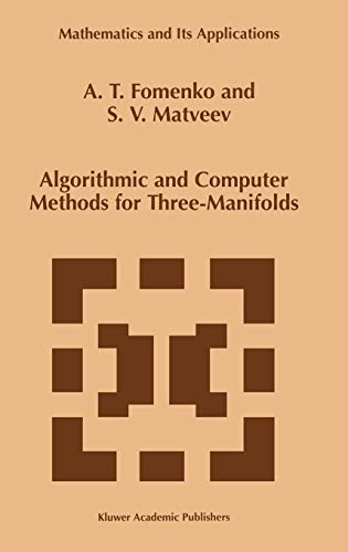 9780792347705: Algorithmic and Computer Methods for Three-Manifolds (Mathematics and Its Applications)