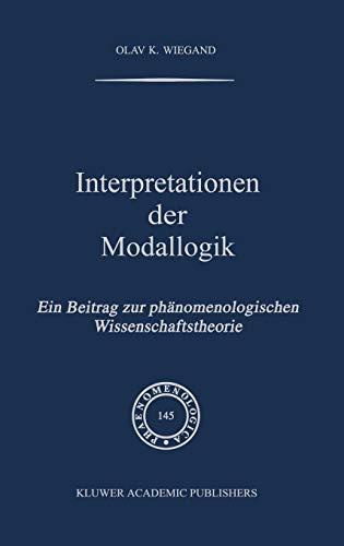 9780792348092: Interpretationen der Modallogik: Ein Beitrag zur Phänomenologischen Wissenschaftstheorie (Phaenomenologica) (German Edition)