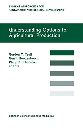 Understanding Options for Agricultural Production (System Approaches for Sustainable Agricultural ...