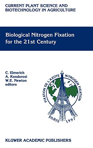 9780792348344: Biological Nitrogen Fixation for the 21st Century: Proceedings of the 11th International Congress on Nitrogen Fixation, Institut Pasteur, Paris, ... Science and Biotechnology in Agriculture)