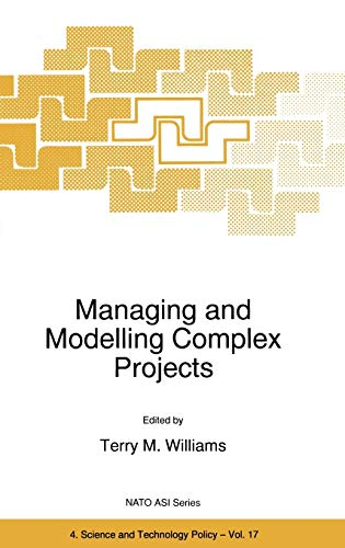 Managing and Modelling Complex Projects: North Atlantic Treaty Organization Scientific Affairs ...