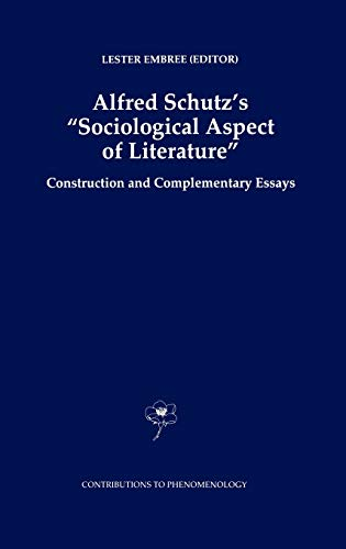 Alfred Schutz's Sociological Aspect of Literature: Construction and Complementary Essays (...